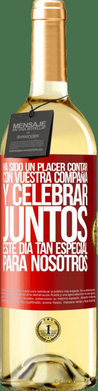 24,95 € Envío gratis | Vino Blanco Edición WHITE Ha sido un placer contar con vuestra compañía y celebrar juntos este día tan especial para nosotros Etiqueta Roja. Etiqueta personalizable Vino joven Cosecha 2020 Verdejo