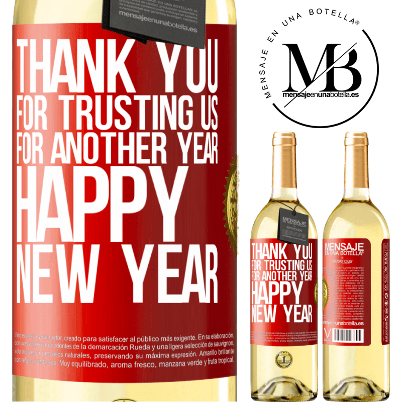 24,95 € Free Shipping | White Wine WHITE Edition Thank you for trusting us for another year. Happy New Year Red Label. Customizable label Young wine Harvest 2020 Verdejo