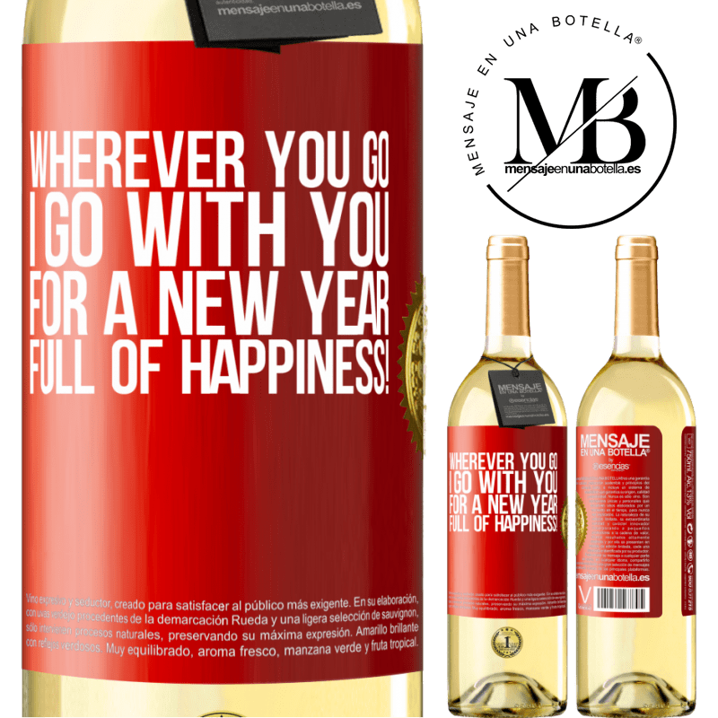 24,95 € Free Shipping | White Wine WHITE Edition Wherever you go, I go with you. For a new year full of happiness! Red Label. Customizable label Young wine Harvest 2020 Verdejo