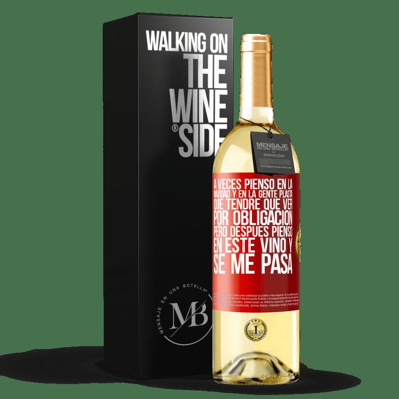 24,95 € Envío gratis | Vino Blanco Edición WHITE A veces pienso en la navidad y en la gente plasta que tendré que ver por obligación. Pero después pienso en este vino y se Etiqueta Roja. Etiqueta personalizable Vino joven Cosecha 2020 Verdejo