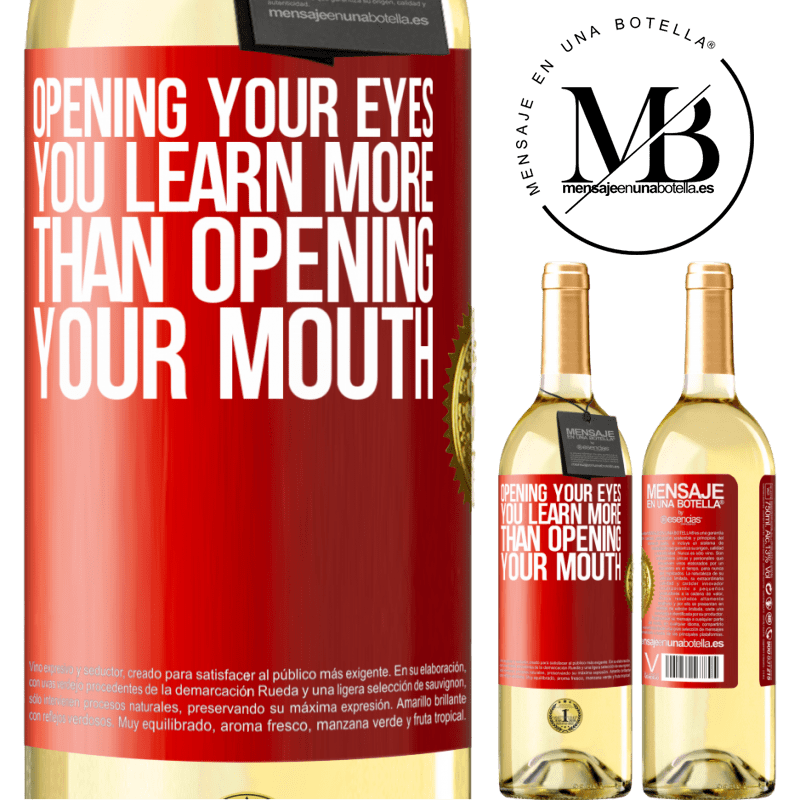 24,95 € Free Shipping | White Wine WHITE Edition Opening your eyes you learn more than opening your mouth Red Label. Customizable label Young wine Harvest 2020 Verdejo