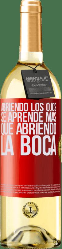 24,95 € Envío gratis | Vino Blanco Edición WHITE Abriendo los ojos se aprende más que abriendo la boca Etiqueta Roja. Etiqueta personalizable Vino joven Cosecha 2020 Verdejo