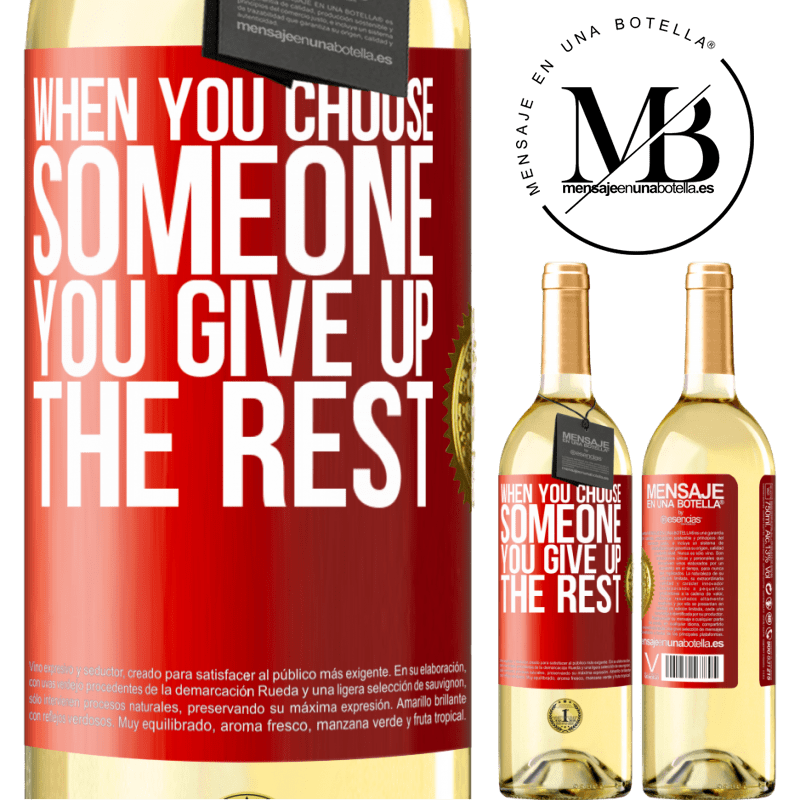 24,95 € Free Shipping   White Wine WHITE Edition When you choose someone you give up the rest Red Label. Customizable label Young wine Harvest 2020 Verdejo
