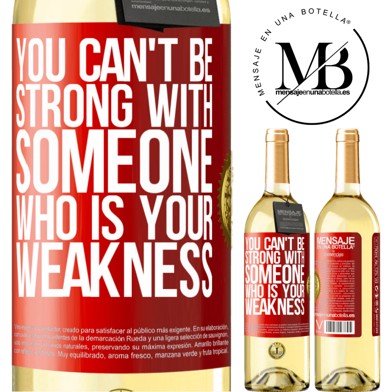 24,95 € Free Shipping | White Wine WHITE Edition You can't be strong with someone who is your weakness Red Label. Customizable label Young wine Harvest 2020 Verdejo