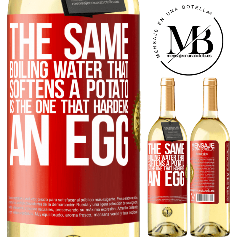 24,95 € Free Shipping | White Wine WHITE Edition The same boiling water that softens a potato is the one that hardens an egg Red Label. Customizable label Young wine Harvest 2020 Verdejo