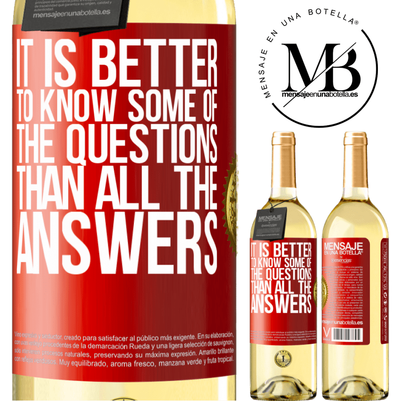 24,95 € Free Shipping | White Wine WHITE Edition It is better to know some of the questions than all the answers Red Label. Customizable label Young wine Harvest 2020 Verdejo