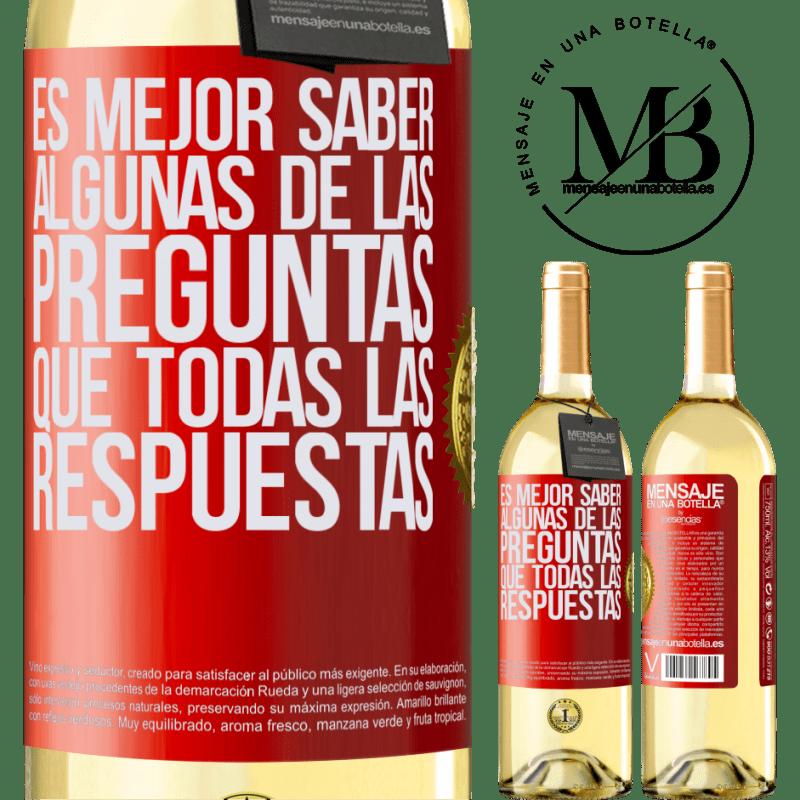 24,95 € Envoi gratuit   Vin blanc Édition WHITE Il vaut mieux connaître certaines des questions que toutes les réponses Étiquette Rouge. Étiquette personnalisable Vin jeune Récolte 2020 Verdejo