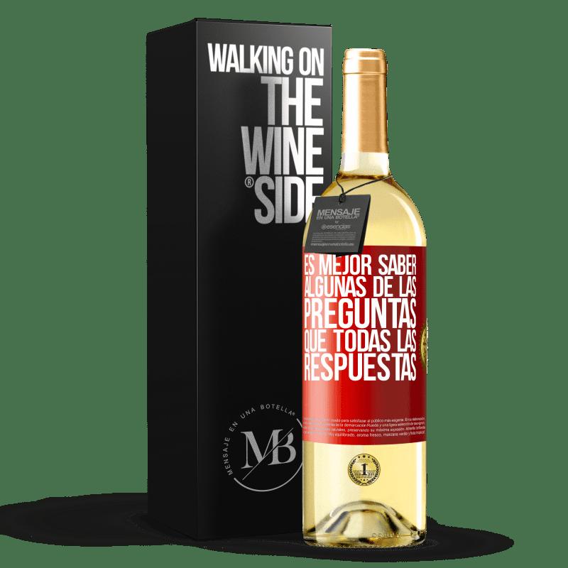 24,95 € Envoi gratuit | Vin blanc Édition WHITE Il vaut mieux connaître certaines des questions que toutes les réponses Étiquette Rouge. Étiquette personnalisable Vin jeune Récolte 2020 Verdejo