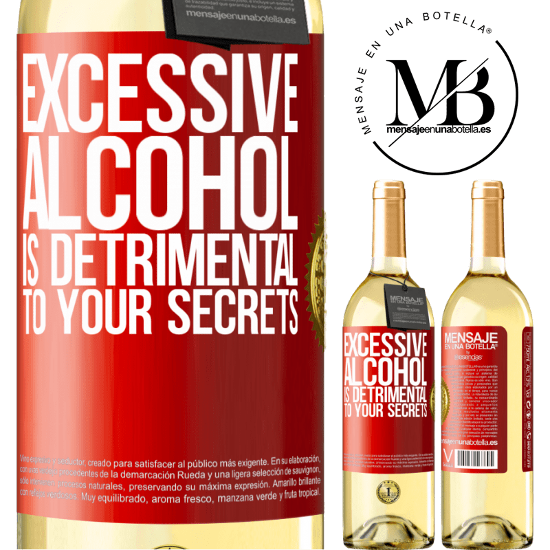 24,95 € Free Shipping | White Wine WHITE Edition Excessive alcohol is detrimental to your secrets Red Label. Customizable label Young wine Harvest 2020 Verdejo