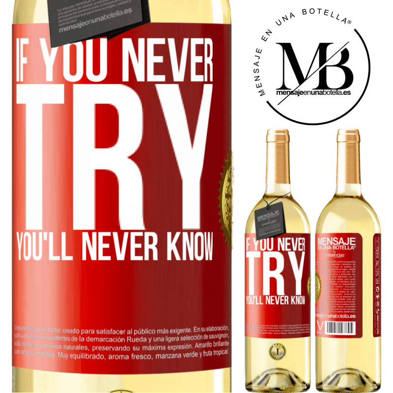 24,95 € Free Shipping   White Wine WHITE Edition If you never try, you'll never know Red Label. Customizable label Young wine Harvest 2020 Verdejo