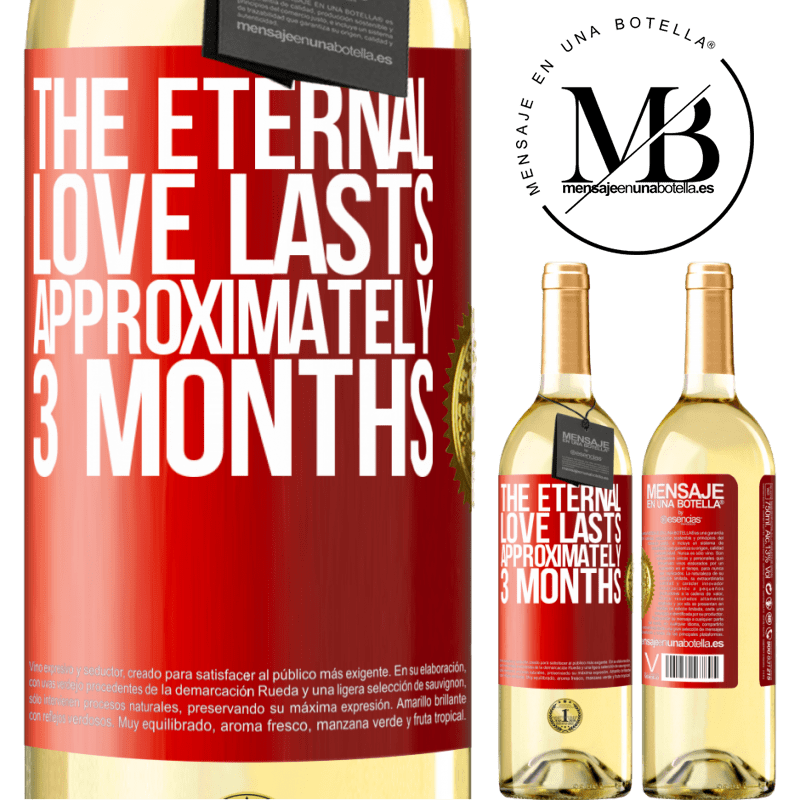 24,95 € Free Shipping | White Wine WHITE Edition The eternal love lasts approximately 3 months Red Label. Customizable label Young wine Harvest 2020 Verdejo