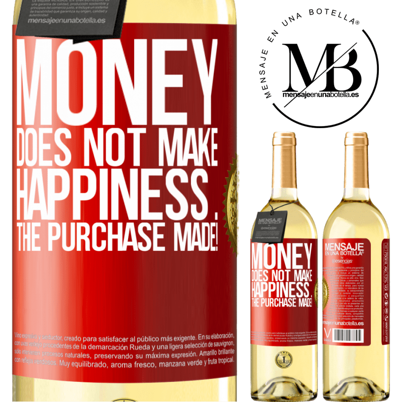 24,95 € Free Shipping | White Wine WHITE Edition Money does not make happiness ... the purchase made! Red Label. Customizable label Young wine Harvest 2020 Verdejo