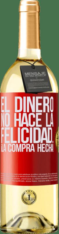 24,95 € Envío gratis | Vino Blanco Edición WHITE El dinero no hace la felicidad... ¡la compra hecha! Etiqueta Roja. Etiqueta personalizable Vino joven Cosecha 2020 Verdejo