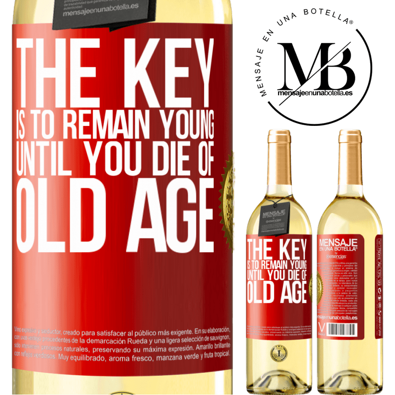 24,95 € Free Shipping | White Wine WHITE Edition The key is to remain young until you die of old age Red Label. Customizable label Young wine Harvest 2020 Verdejo