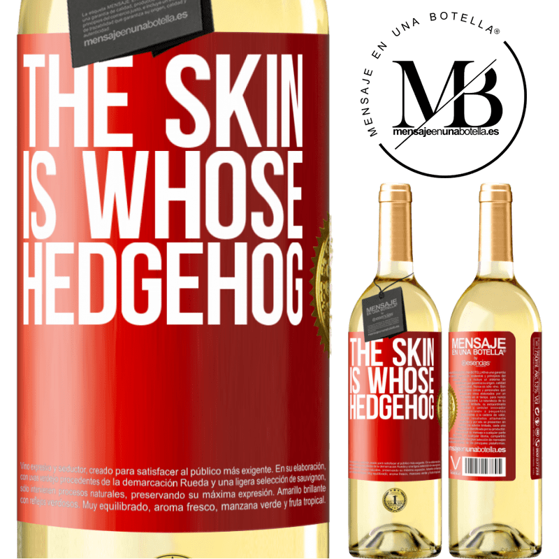 24,95 € Free Shipping | White Wine WHITE Edition The skin is whose hedgehog Red Label. Customizable label Young wine Harvest 2020 Verdejo