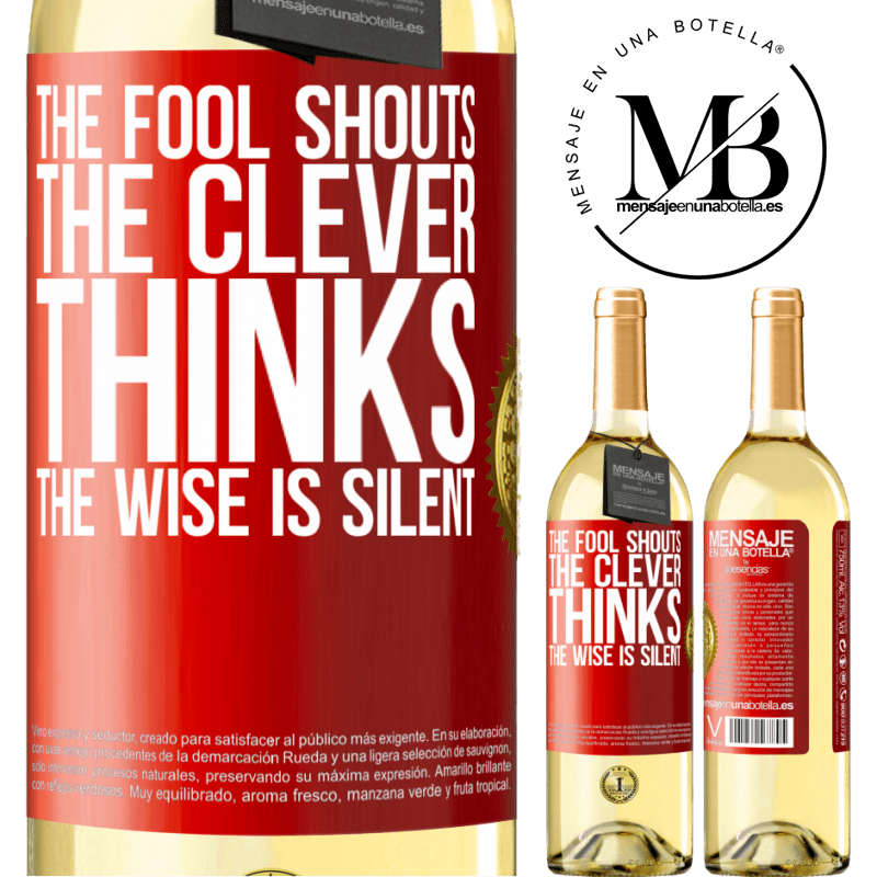24,95 € Free Shipping | White Wine WHITE Edition The fool shouts, the clever thinks, the wise is silent Red Label. Customizable label Young wine Harvest 2020 Verdejo