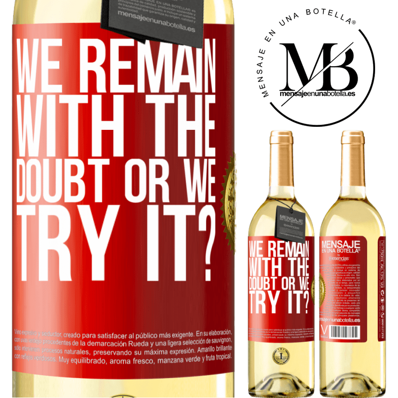 24,95 € Free Shipping   White Wine WHITE Edition We remain with the doubt or we try it? Red Label. Customizable label Young wine Harvest 2020 Verdejo