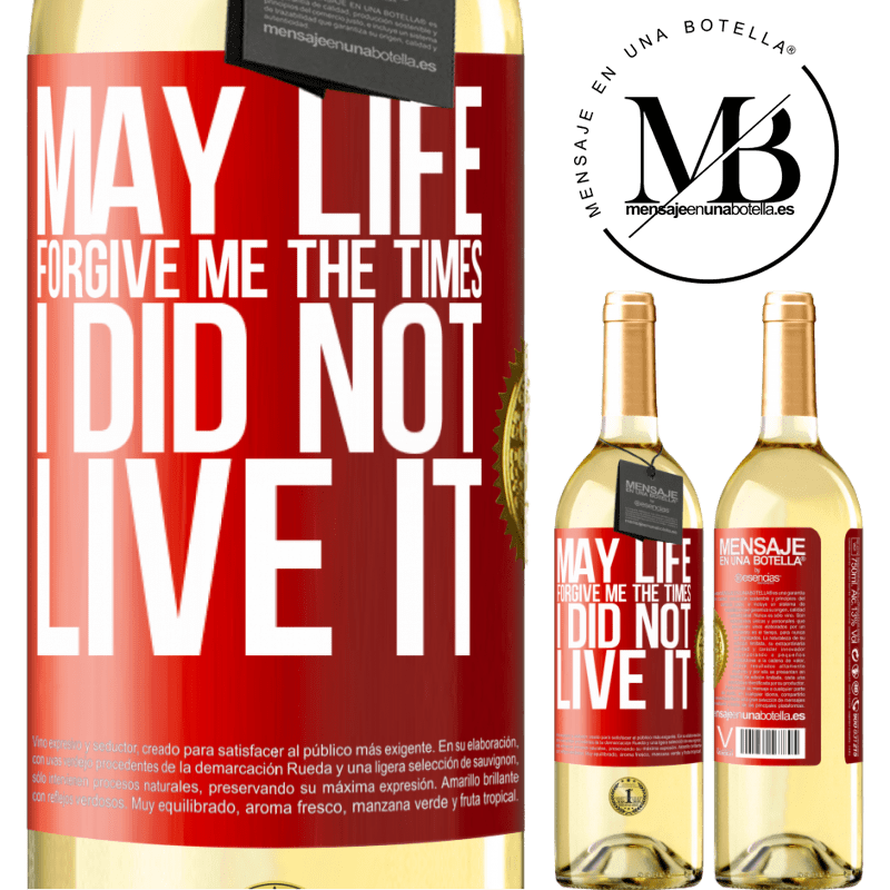 24,95 € Free Shipping   White Wine WHITE Edition May life forgive me the times I did not live it Red Label. Customizable label Young wine Harvest 2020 Verdejo