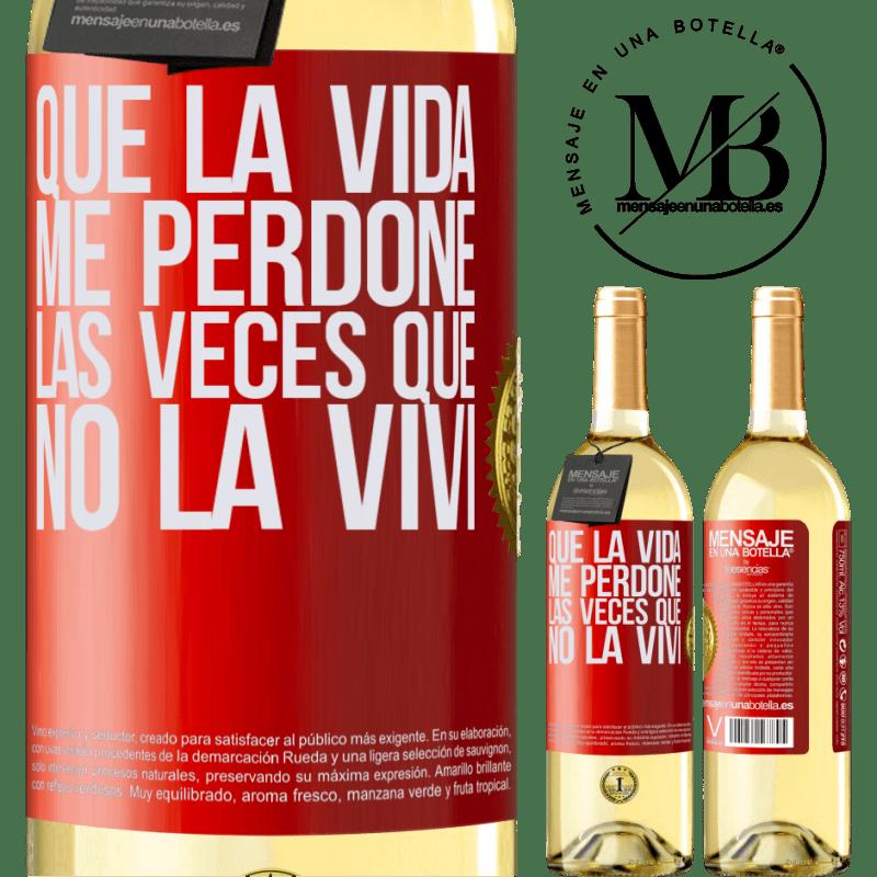 24,95 € Envío gratis   Vino Blanco Edición WHITE Que la vida me perdone las veces que no la viví Etiqueta Roja. Etiqueta personalizable Vino joven Cosecha 2020 Verdejo