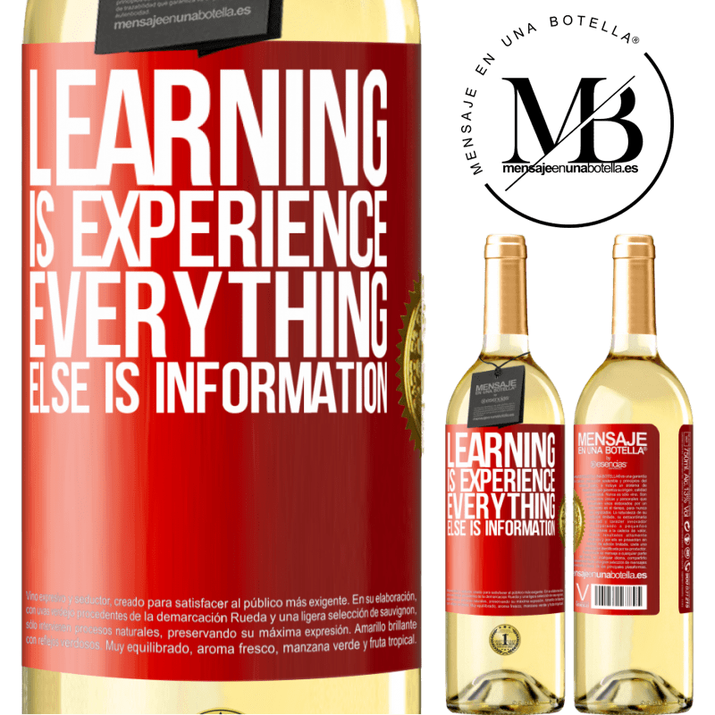 24,95 € Free Shipping | White Wine WHITE Edition Learning is experience. Everything else is information Red Label. Customizable label Young wine Harvest 2020 Verdejo