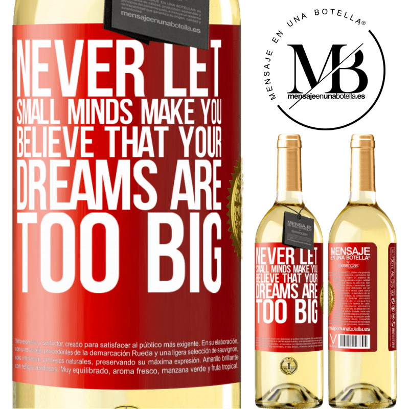 24,95 € Free Shipping | White Wine WHITE Edition Never let small minds make you believe that your dreams are too big Red Label. Customizable label Young wine Harvest 2020 Verdejo