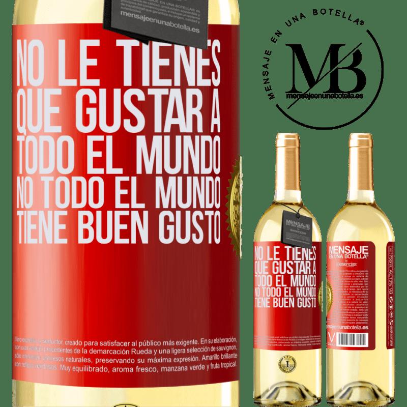 24,95 € Envío gratis | Vino Blanco Edición WHITE No le tienes que gustar a todo el mundo. No todo el mundo tiene buen gusto Etiqueta Roja. Etiqueta personalizable Vino joven Cosecha 2020 Verdejo