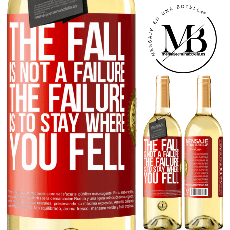24,95 € Free Shipping | White Wine WHITE Edition The fall is not a failure. The failure is to stay where you fell Red Label. Customizable label Young wine Harvest 2020 Verdejo