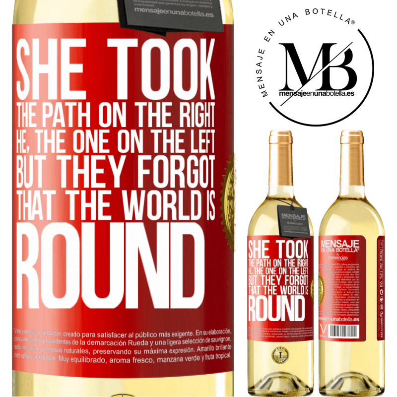 24,95 € Free Shipping   White Wine WHITE Edition She took the path on the right, he, the one on the left. But they forgot that the world is round Red Label. Customizable label Young wine Harvest 2020 Verdejo