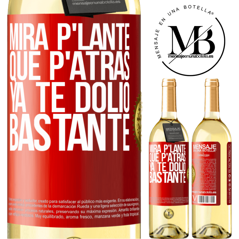24,95 € Free Shipping | White Wine WHITE Edition Mira p'lante que p'atrás ya te dolió bastante Red Label. Customizable label Young wine Harvest 2020 Verdejo
