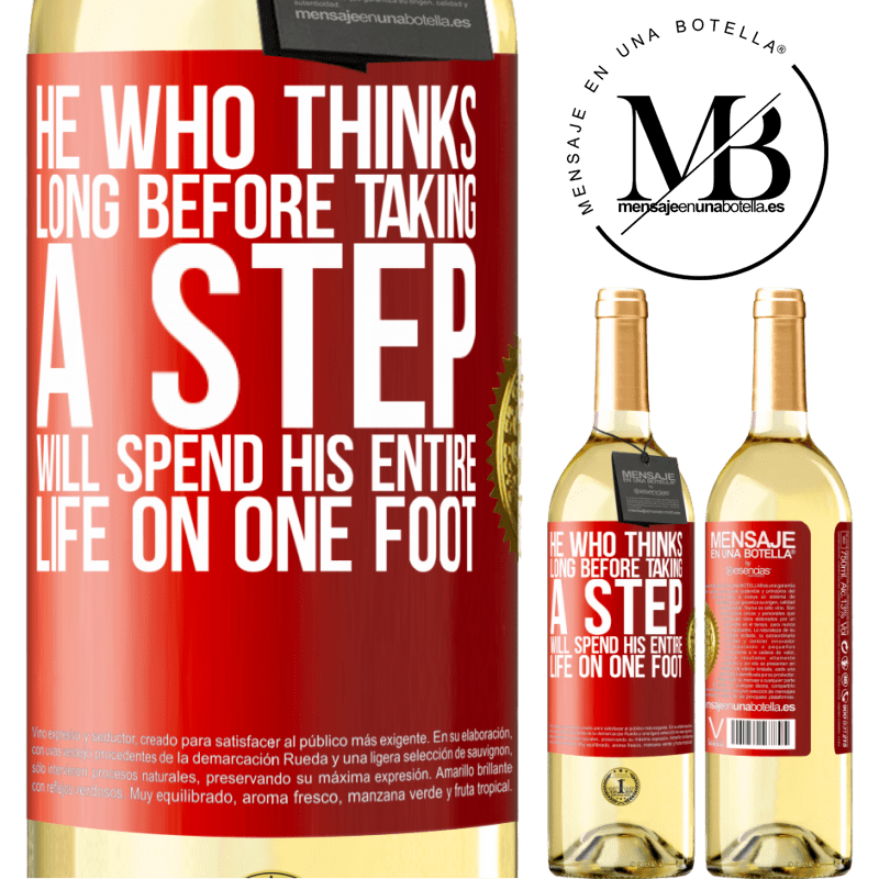 24,95 € Free Shipping | White Wine WHITE Edition He who thinks long before taking a step, will spend his entire life on one foot Red Label. Customizable label Young wine Harvest 2020 Verdejo