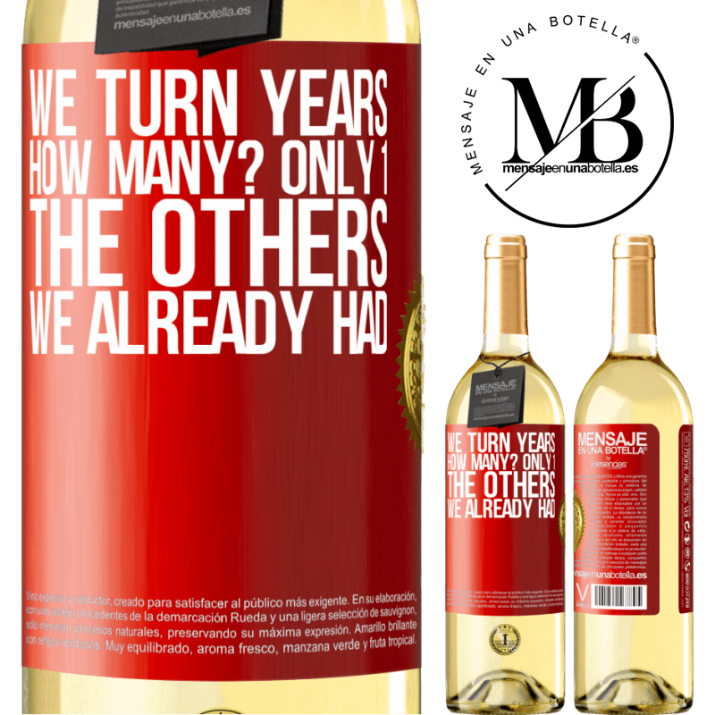 24,95 € Free Shipping | White Wine WHITE Edition We turn years. How many? only 1. The others we already had Red Label. Customizable label Young wine Harvest 2020 Verdejo