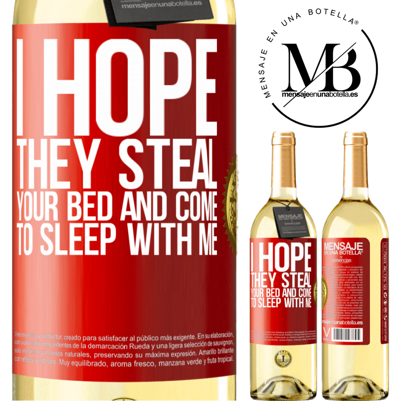 24,95 € Free Shipping | White Wine WHITE Edition I hope they steal your bed and come to sleep with me Red Label. Customizable label Young wine Harvest 2020 Verdejo