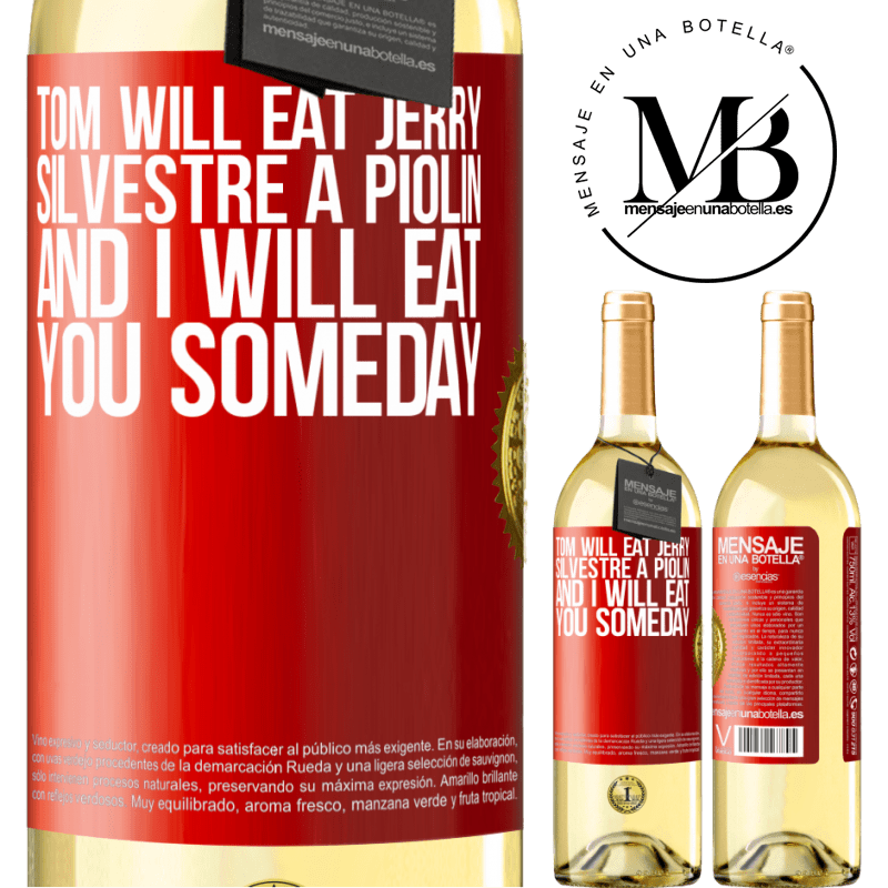 24,95 € Free Shipping | White Wine WHITE Edition Tom will eat Jerry, Silvestre a Piolin, and I will eat you someday Red Label. Customizable label Young wine Harvest 2020 Verdejo
