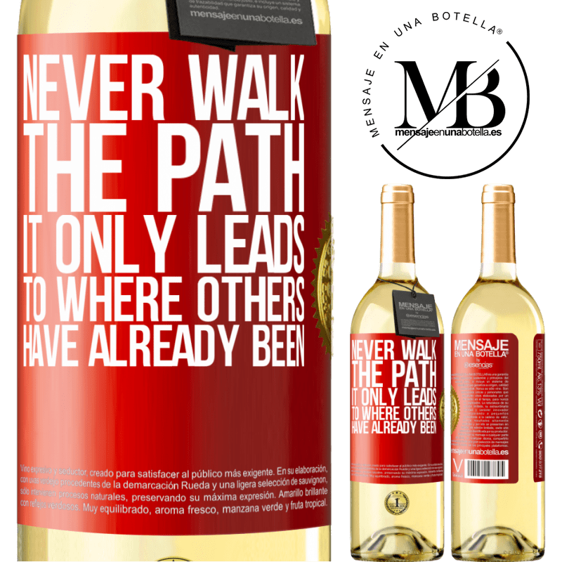 24,95 € Free Shipping | White Wine WHITE Edition Never walk the path, he only leads to where others have already been Red Label. Customizable label Young wine Harvest 2020 Verdejo