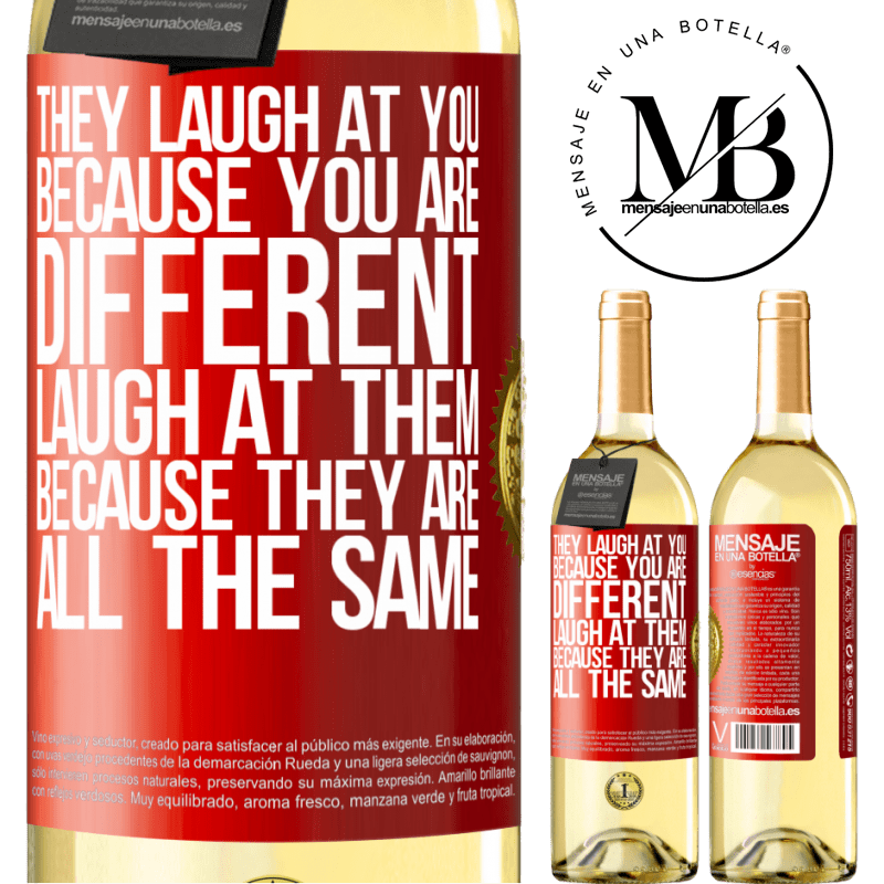 24,95 € Free Shipping   White Wine WHITE Edition They laugh at you because you are different. Laugh at them, because they are all the same Red Label. Customizable label Young wine Harvest 2020 Verdejo