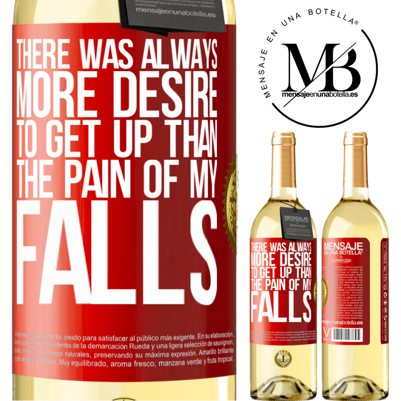 24,95 € Free Shipping   White Wine WHITE Edition There was always more desire to get up than the pain of my falls Red Label. Customizable label Young wine Harvest 2020 Verdejo