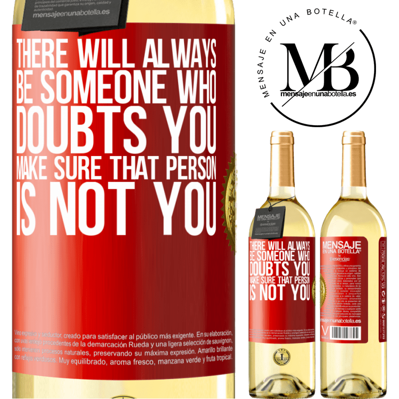 24,95 € Free Shipping | White Wine WHITE Edition There will always be someone who doubts you. Make sure that person is not you Red Label. Customizable label Young wine Harvest 2020 Verdejo