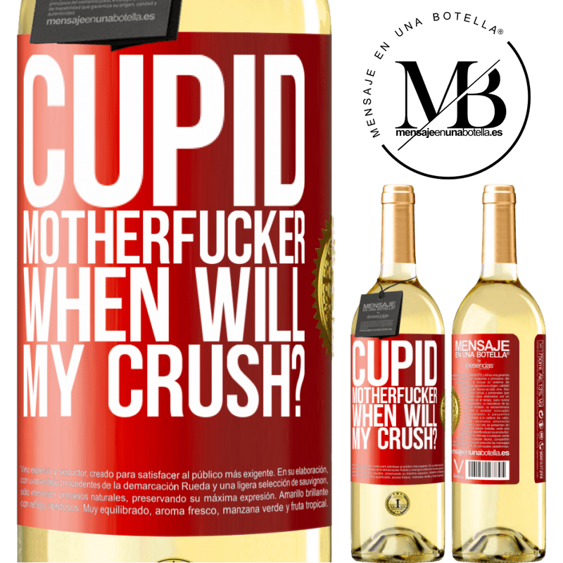 24,95 € Free Shipping | White Wine WHITE Edition Cupid motherfucker, when will my crush? Red Label. Customizable label Young wine Harvest 2020 Verdejo