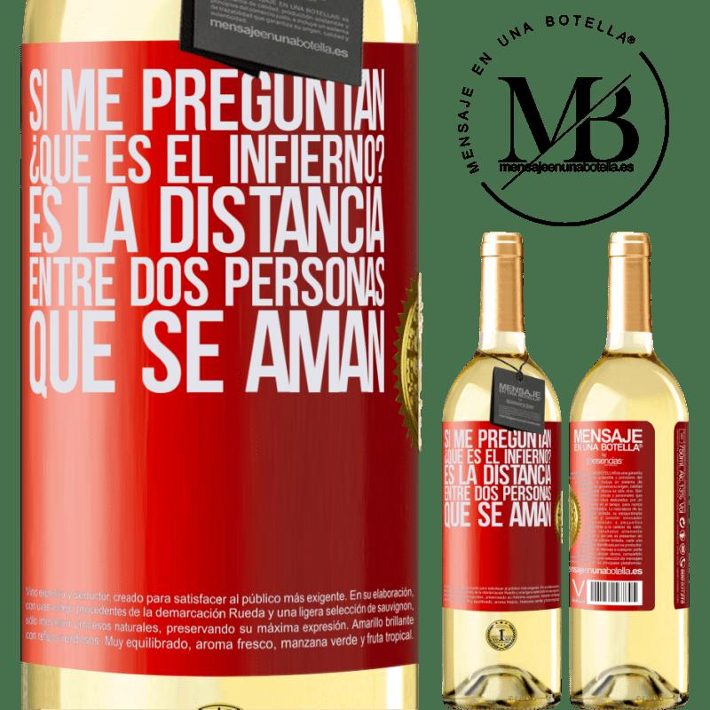 24,95 € Envoi gratuit   Vin blanc Édition WHITE Si vous me demandez, qu'est-ce que l'enfer? C'est la distance entre deux personnes qui s'aiment Étiquette Rouge. Étiquette personnalisable Vin jeune Récolte 2020 Verdejo