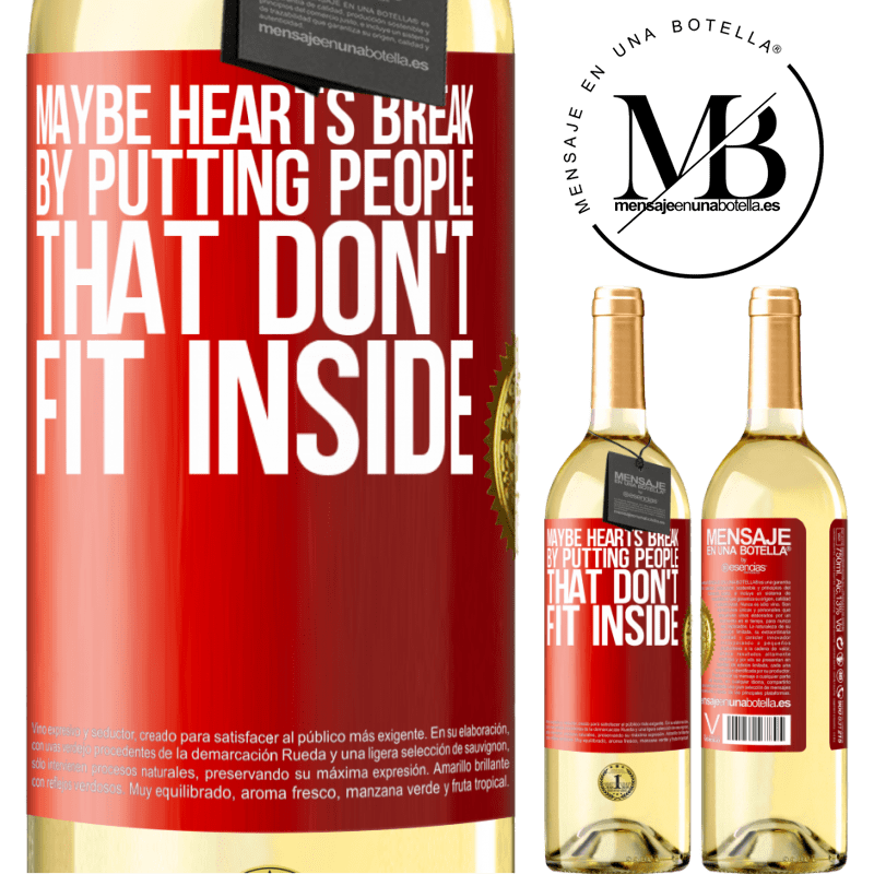 24,95 € Free Shipping   White Wine WHITE Edition Maybe hearts break by putting people that don't fit inside Red Label. Customizable label Young wine Harvest 2020 Verdejo