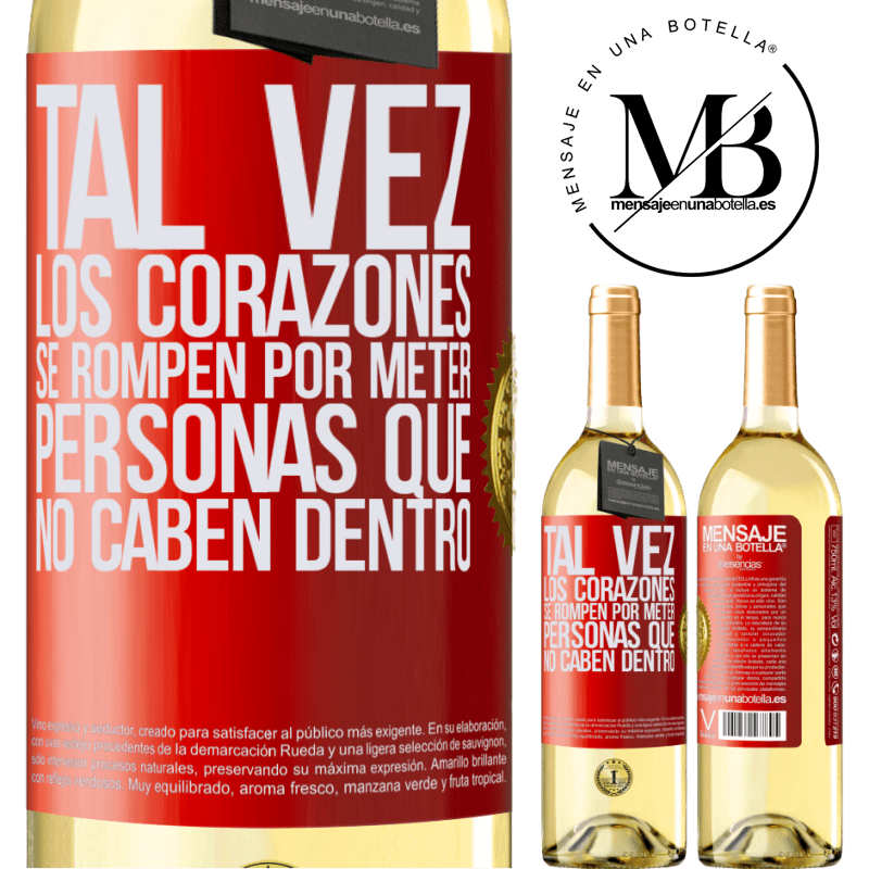24,95 € Envío gratis | Vino Blanco Edición WHITE Tal vez los corazones se rompen por meter personas que no caben dentro Etiqueta Roja. Etiqueta personalizable Vino joven Cosecha 2020 Verdejo