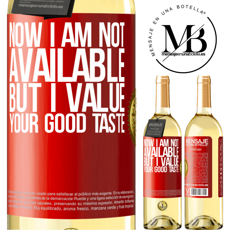 24,95 € Free Shipping   White Wine WHITE Edition Now I am not available, but I value your good taste Red Label. Customizable label Young wine Harvest 2020 Verdejo