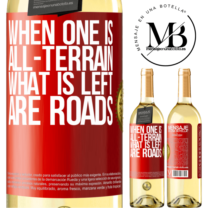 24,95 € Free Shipping | White Wine WHITE Edition When one is all-terrain, what is left are roads Red Label. Customizable label Young wine Harvest 2020 Verdejo