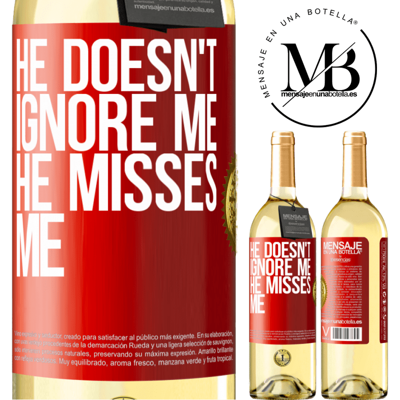 24,95 € Free Shipping | White Wine WHITE Edition He doesn't ignore me, he misses me Red Label. Customizable label Young wine Harvest 2020 Verdejo