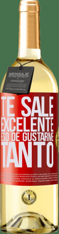 24,95 € Envío gratis | Vino Blanco Edición WHITE Te sale excelente eso de gustarme tanto Etiqueta Roja. Etiqueta personalizable Vino joven Cosecha 2020 Verdejo