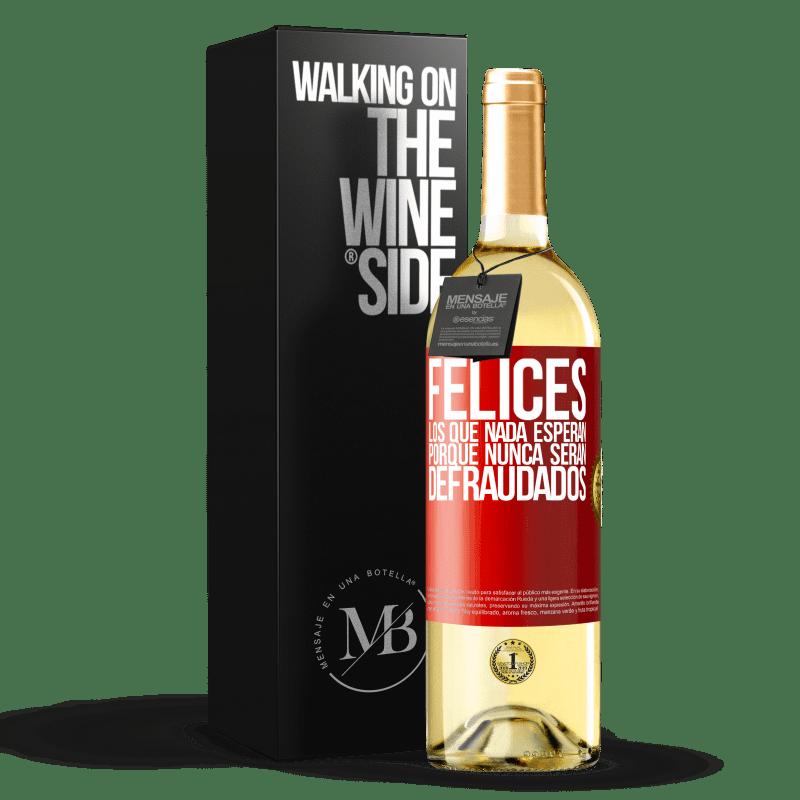 24,95 € Envío gratis | Vino Blanco Edición WHITE Felices los que nada esperan, porque nunca serán defraudados Etiqueta Roja. Etiqueta personalizable Vino joven Cosecha 2020 Verdejo