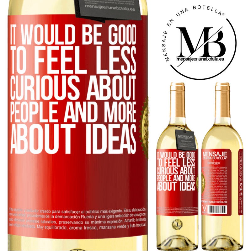 24,95 € Free Shipping   White Wine WHITE Edition It would be good to feel less curious about people and more about ideas Red Label. Customizable label Young wine Harvest 2020 Verdejo