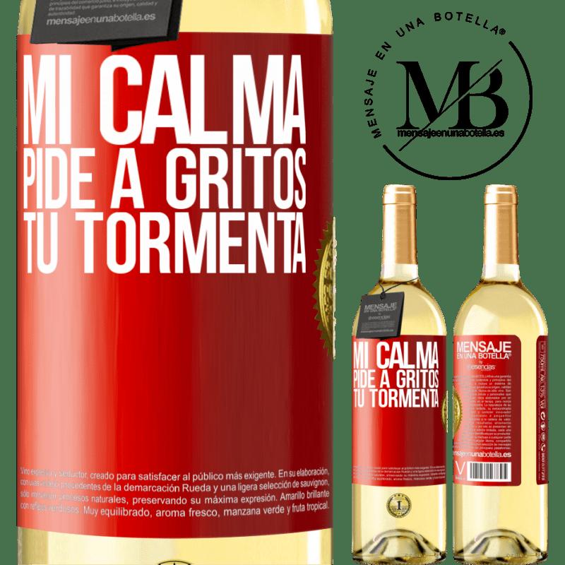 24,95 € Envío gratis   Vino Blanco Edición WHITE Mi calma pide a gritos tu tormenta Etiqueta Roja. Etiqueta personalizable Vino joven Cosecha 2020 Verdejo