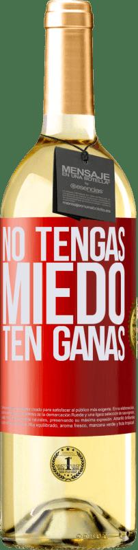 24,95 € Envío gratis | Vino Blanco Edición WHITE No tengas miedo. Ten ganas Etiqueta Roja. Etiqueta personalizable Vino joven Cosecha 2020 Verdejo