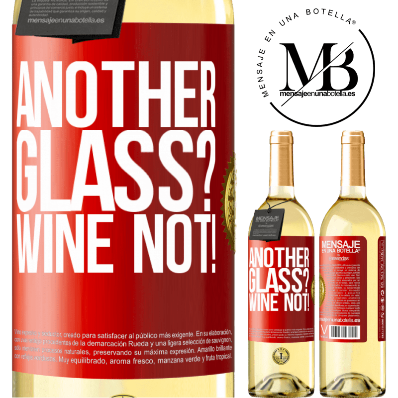 24,95 € Free Shipping | White Wine WHITE Edition Another glass? Wine not! Red Label. Customizable label Young wine Harvest 2020 Verdejo
